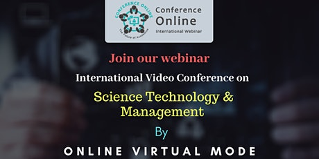 International Video Conference on Science Technology and Management tickets