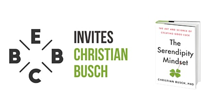 EBBC invites Christian Busch -  How to transform your life with serendipity tickets