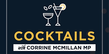 Cocktails with Corrine McMillan MP tickets