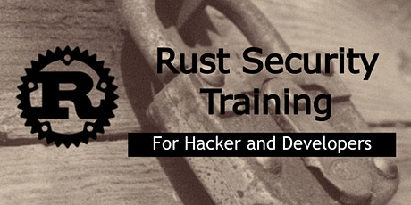 "Rust Security Training ""For Hacker and Developers"" tickets"