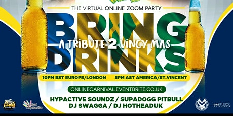 BRING DRINKS - A Tribute 2 Vincy Mas - The virtual tickets