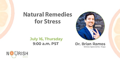 Natural Remedies for Stress by Dr. Brian Ramos Stress Specialist, Yoga tickets
