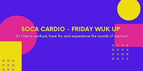 Soca Cardio Friday Wuk Up tickets
