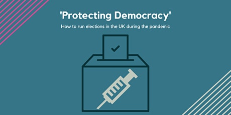 'Protecting Democracy' How to run elections in the UK during the pandemic tickets