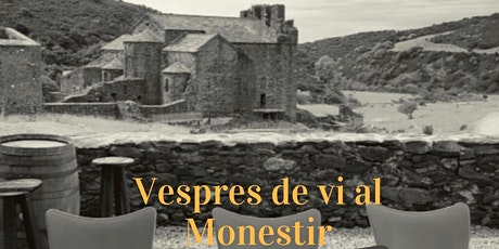 Vespres de vi al Monestir  de Sant Quirze de Colera billets