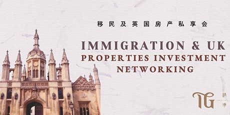 Immigration & UK Properties Investment Networking tickets