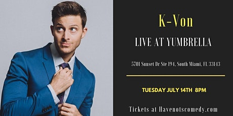 Have-Nots Comedy Presents K-Von (Special Event) tickets