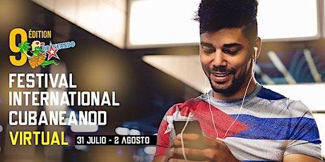 9 è Édition Festival International Cubaneando VIRTUEL billets