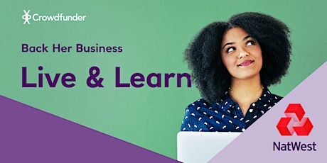 NatWest Back Her Business Live & Learn - Introduction to Crowdfunding tickets