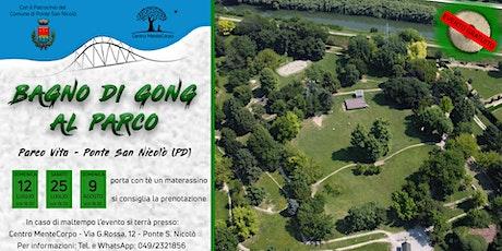 Bagno di Gong al Parco biglietti