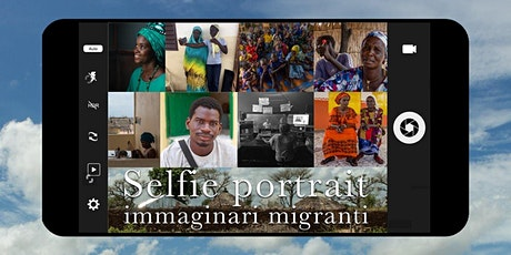 Selfie portrait, immaginari migranti tickets