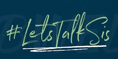 BWEL & Classroom Culture Present #LetsTalkSis tickets
