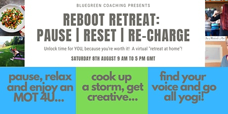 REBOOT RETREAT: PAUSE | RESET | RE-CHARGE tickets
