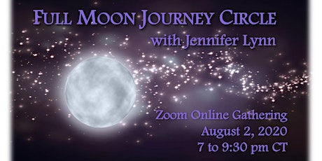 Full Moon Shamanic Journey Circle 8/2/20 with Jennifer Lynn tickets
