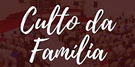 CULTO DA FAMÍLIA - 1º CULTO / 18H ÀS 19H ingressos