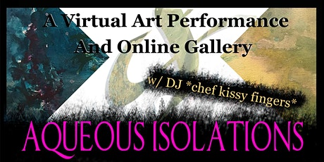 Aqueous Isolations: A  Virtual Painting Performance tickets