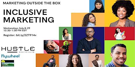 Inclusive Marketing: Marketing Outside the Box Tickets