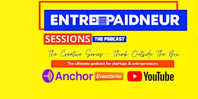 Entrepaidneur Sessions Live Podcast w/ Special Guest: Orion Brown