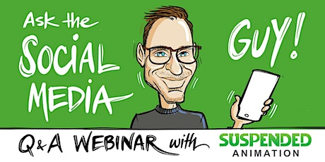 ASK THE SOCIAL MEDIA GUY! AN INTERACTIVE Q&A WEBINAR! tickets