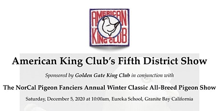 PIGEON SHOW - American King Club 5th District Show @ the NorCal Classic tickets
