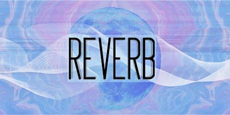 REVERB: Digital Creation Showcase tickets