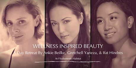 Wellness Inspired Beauty By Ankie, Gretchell & Ifat tickets