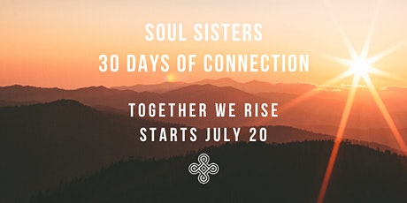 Soul Sisters 30 days of Connection- A holistic wellness journey tickets