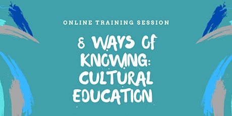 8 Ways of Knowing: Cultural Education tickets