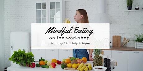 Mindful Eating Online Workshop tickets