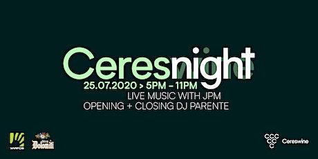 CERESNIGHT - JPM Live concert + Dj Parente biglietti
