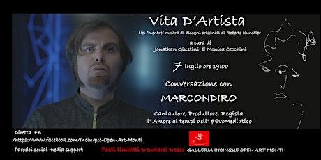 Vita d'Artista con Marcondiro biglietti