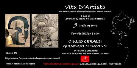 Vita d' Artista con Giulio Ceraldi e Giancarlo Savino biglietti