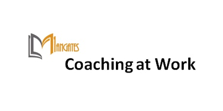 Coaching at Work 1 Day Virtual Live Training in Singapore tickets