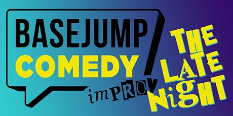 "Basejump Comedy | ""The Late-Night"" (Wed) tickets"