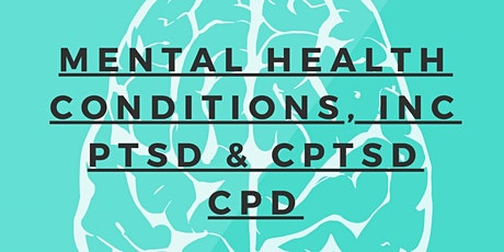 Introduction to mental health conditions ( Inc. PTSD and CPTSD ) CPD tickets