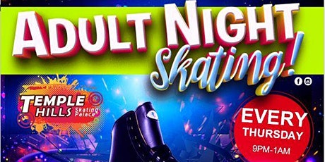 Adult Night at Temple Hills Skating 7/9/20 9pm-1am tickets