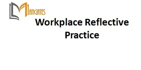 Workplace Reflective Practice 1 Day Training in Singapore tickets