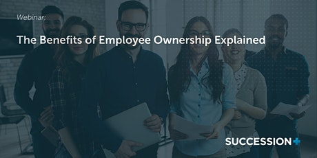 The Benefits of Employee Ownership Explained tickets