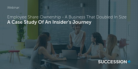Employee Ownership - A Business That Doubled In Size tickets