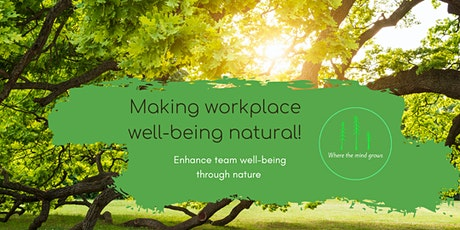 Making Workplace Well-being Natural (Online) FREE! tickets