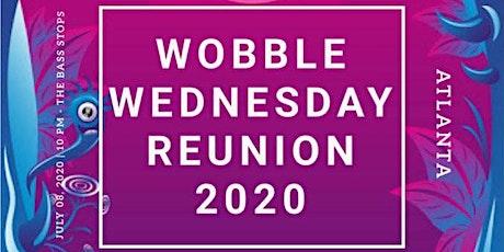 Wobble Wednesday 2020 Reunion tickets