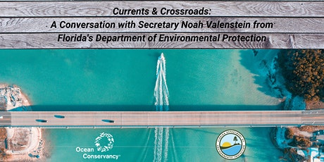 Currents & Crossroads: A Conversation with FL DEP Secretary Noah Valenstein tickets
