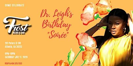 """Dr. Leigh's Birthday """"Soirée"""" tickets"""