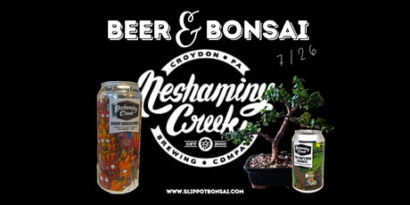 Beer and Bonsai at Neshaminy Creek Brewing Company tickets