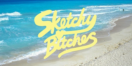 Sketchy Bitches: Seaside Vibes tickets