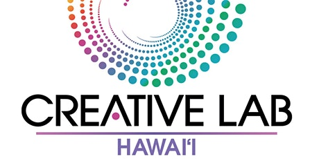 Creative Lab Hawai'i - Information Sessions on 2020 Programs tickets