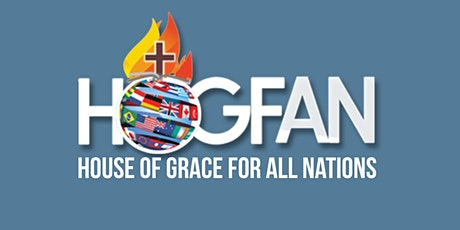 House Of Grace For All Nations - Afternoon Sunday Service tickets
