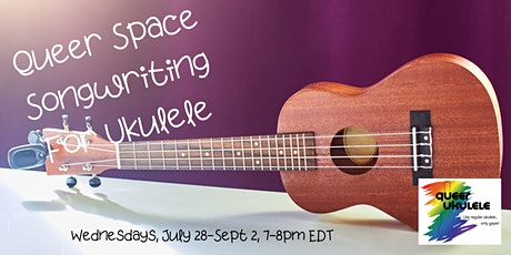 Queer Space Songwriting For Ukulele tickets