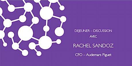 WBS Lausanne  - Déjeuner avec Rachel Sandoz, CFO Audemars Piguet Tickets