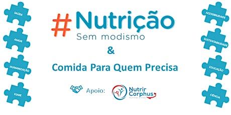 #NutriçãoSemModismo & Comida Para Quem Precisa ingressos